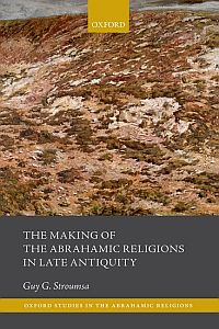 The Making of Abrahamic Religions in Late Antiquity