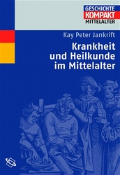 Krankheit und Heilkunde im Mittelalter