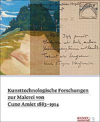 Kunsttechnologische Forschungen zur Malerei von Cuno Amiet 1883-1914