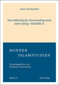 Das hāšimitische Herrschaftssystem unter König ʿAbdallāh II.