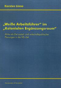 """""""Weiße Arbeiterführer"""" im """"Kolonialen Ergänzungsraum"""""""