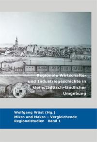 Regionale Wirtschafts- und Industriegeschichte in kleinstädtisch-ländlicher Umgebung