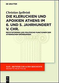 Die Kleruchien und Apoikien Athens im 6. und 5. Jahrhundert v. Chr.