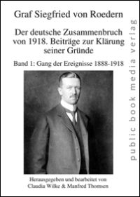 Der deutsche Zusammenbruch von 1918. Beiträge zur Klärung seiner Gründe