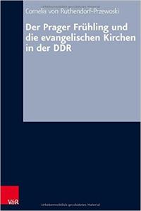 Der Prager Frühling und die evangelischen Kirchen in der DDR
