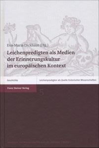 Leichenpredigten als Medien der Erinnerungskultur im europäischen Kontext