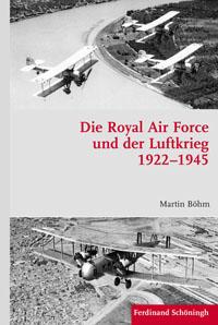 Die Royal Air Force und der Luftkrieg 1922-1945