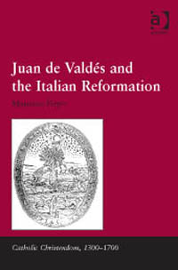 Juan de Valdés and the Italian Reformation