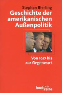 Geschichte der amerikanischen Außenpolitik von 1917 bis zur Gegenwart