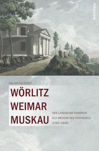 Wörlitz, Weimar, Muskau