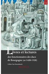 Livres et lectures des fonctionnaires des ducs de Bourgogne (ca 1420-1520)