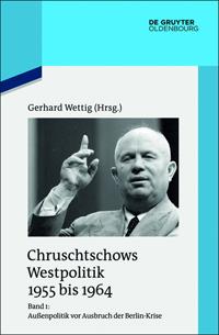 Chruschtschows Westpolitik 1955 bis 1964