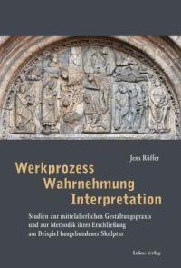 Werkprozess - Wahrnehmung - Interpretation