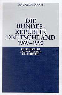Die Bundesrepublik Deutschland 1969-1990