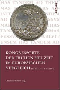 Kongressorte der Fr�hen Neuzeit im europ�ischen Vergleich