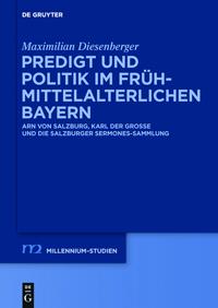 Predigt und Politik im frühmittelalterlichen Bayern