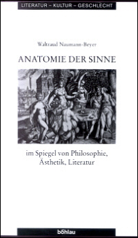 Anatomie der Sinne im Spiegel von Philosophie, sthektik, Literatur