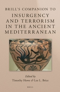 Brill's Companion to Insurgency and Terrorism in the Ancient Mediterranean