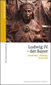 Ludwig IV. - der Bayer