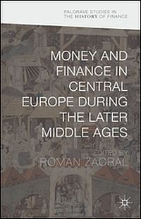 Money and Finance in Central Europe during the Later Middle Ages