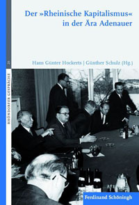 """Der """"Rheinische Kapitalismus"""" in der Ära Adenauer"""