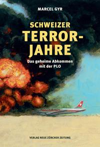 Schweizer Terrorjahre