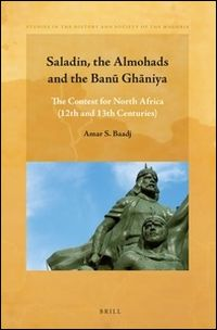 Saladin, the Almohads and the Banū Ghāniya