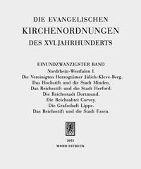 Die evangelischen Kirchenordnungen des XVI. Jahrhunderts. Bd. 21: Nordrhein-Westfalen I