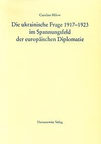 Die ukrainische Frage 1917-1923 im Spannungsfeld der europäischen Diplomatie