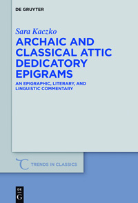 Archaic and Classical Attic Dedicatory Epigrams