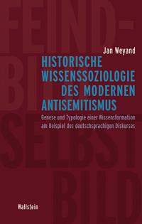 Historische Wissenssoziologie des modernen Antisemitismus