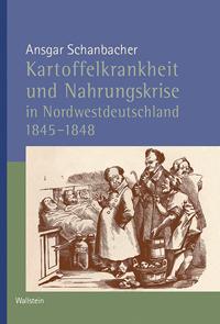 Kartoffelkrankheit und Nahrungskrise in Nordwestdeutschland 1845-1848