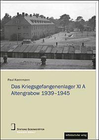 Das Stalag XI A Altengrabow 1939-1945