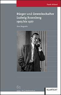 Bürger und Gewerkschafter Ludwig Rosenberg 1903 bis 1977