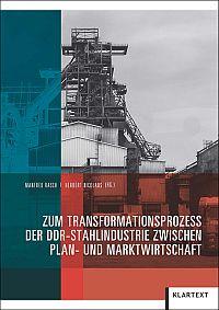Zum Transformationsprozess der DDR-Stahlindustrie zwischen Plan- und Marktwirtschaft