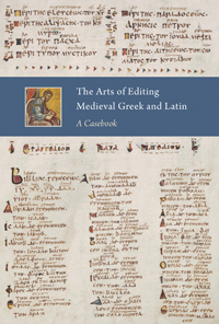 The Arts of Editing Medieval Greek and Latin