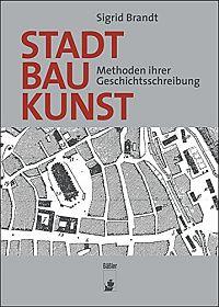 Stadtbaukunst: Methoden ihrer Geschichtsschreibung