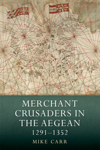 Merchant Crusaders in the Aegean (1291-1352)