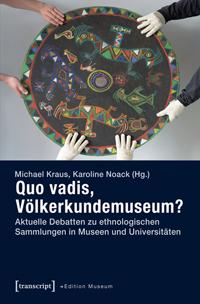 Quo vadis, Völkerkundemuseum?