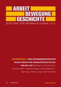 Linke Betriebsintervention, wilde Streiks und operaistische Politik 1968 bis 1988