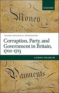 Corruption, Party, and Government in Britain, 1702-1713