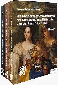 Die Kabinettskassenrechnungen der Kurfürstin Anna Maria Luisa von der Pfalz (1667-1743)