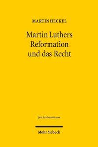 Martin Luthers Reformation und das Recht