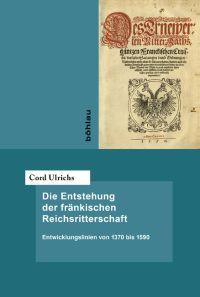 Die Entstehung der Fränkischen Reichsritterschaft