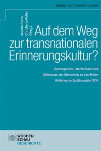 Auf dem Weg zur transnationalen Erinnerungskultur?