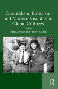 Orientalism, Eroticism and Modern Visuality in Global Cultures