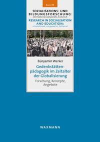 Gedenkst�ttenp�dagogik im Zeitalter der Globalisierung
