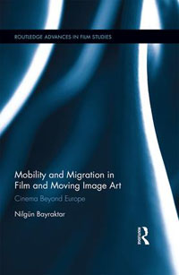 Mobility and Migration in Film and Moving-Image Art
