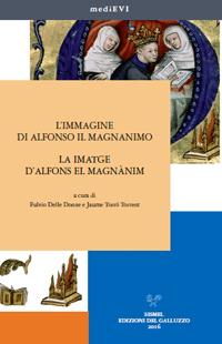 L'immagine di Alfonso il Magnanimo tra letteratura e storia, tra Corona d'Aragona e Italia