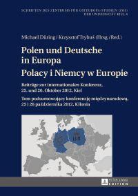Polen und Deutsche in Europa / Polacy i Niemcy w Europie